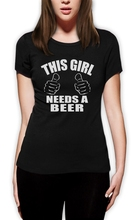 """""""This Girl Needs A Beer"""" shirt"""