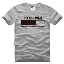 Sarcastic Comment Loading Geek Nerd Men's Funny T-Shirt T Shirt For Men 2016 Short Sleeve Cotton Casual Top Tee Camisetas Hombre
