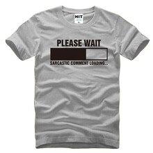 Sarcastic Comment Loading Geek Nerd Men s Funny T Shirt T Shirt For Men 2016 Short
