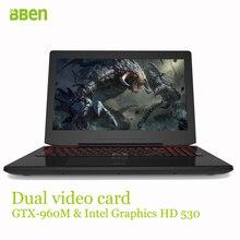 Bben 15.6 дюймовый ноутбук i7 6th gen. 6700HQ CPU (6 м Кэш, 2.60-3.50 ГГц) Оперативная память DDR4 8 ГБ + 128 ГБ SSD + 1000 ГБ HDD Rom Win10 OS