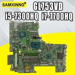 Lo scambio!!! GL753VD scheda madre Per ASUS GL753VE GL753V GL753 mainboard del computer portatile di prova OK GTX1050/4 GB i5-7300HQ i7-7700HQ
