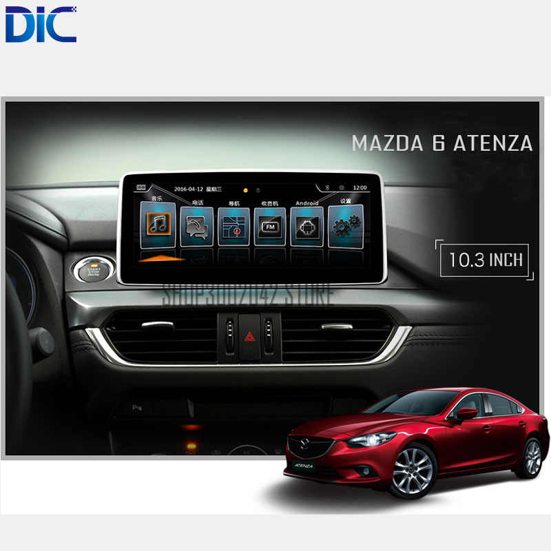 DLC android navigatiesysteem multifunctionele car audio GPS video systeem 4 core 10.3 inch bluetooth Voor Mazda 6 2017-2018
