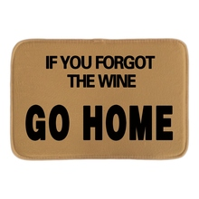 Funny Welcom Doormats Printed With If You Fogot The Wine Go Home Indoor Outdoor Door Mats Short Plush Fabric Bathroom Mats