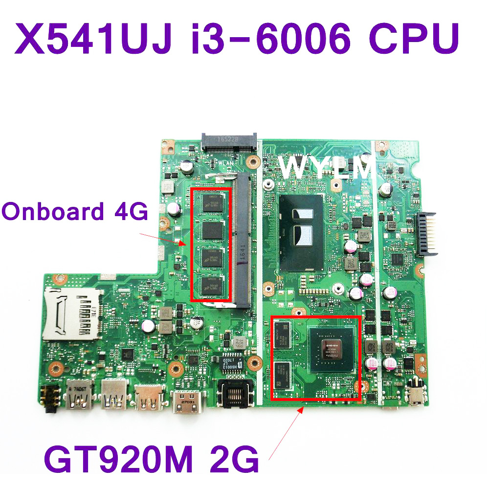X541UJ i3-6006 CPU GT920M 2GB Onboard 4GB RAM DDR4L For ASUS X541UJ X541UVK Laptop Motherboard 100% Tested free shipping high quality x202e rev 2 0 dh31t sr0n9 i3 2365m cpu ram 2gb laptop motherboard for asus fully tested