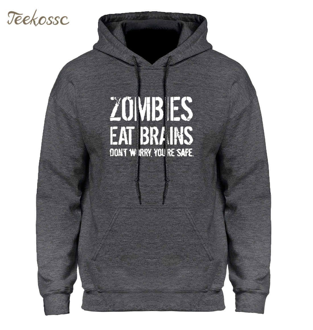 Zombies Eat Brains So Youre Safe Hoodie Hoodies Sweatshirt Men 2018 New Winter Autumn Hooded Hoody Tracksuit Print Casual Coat