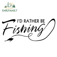 EARLFAMILY 13cm x 5.6cm Vinyl I'd Rather Be Fishing Decal Car Sticker JDM Boat Bass Catfish Lake Salt Car Styling Black/Silver(China)