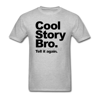 Man Loose Formal T Shirts Shop Tell It Again T With Cool Story Bro Men S