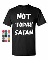 Not Today Satan T Shirt Religious Funny Jesus Religion Faith Fashion Style Men Tee,Gift Print T shirt,2019 Hot Tees