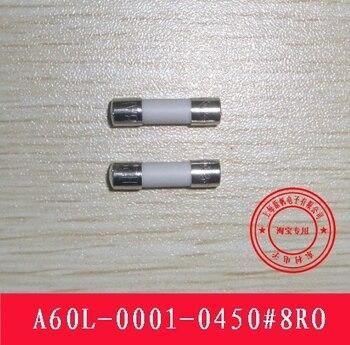 [SA]New original FANUC FANUC Fuse Fuse A60L-0001-0450 # 8RO 8.0A--10PCS/LOT