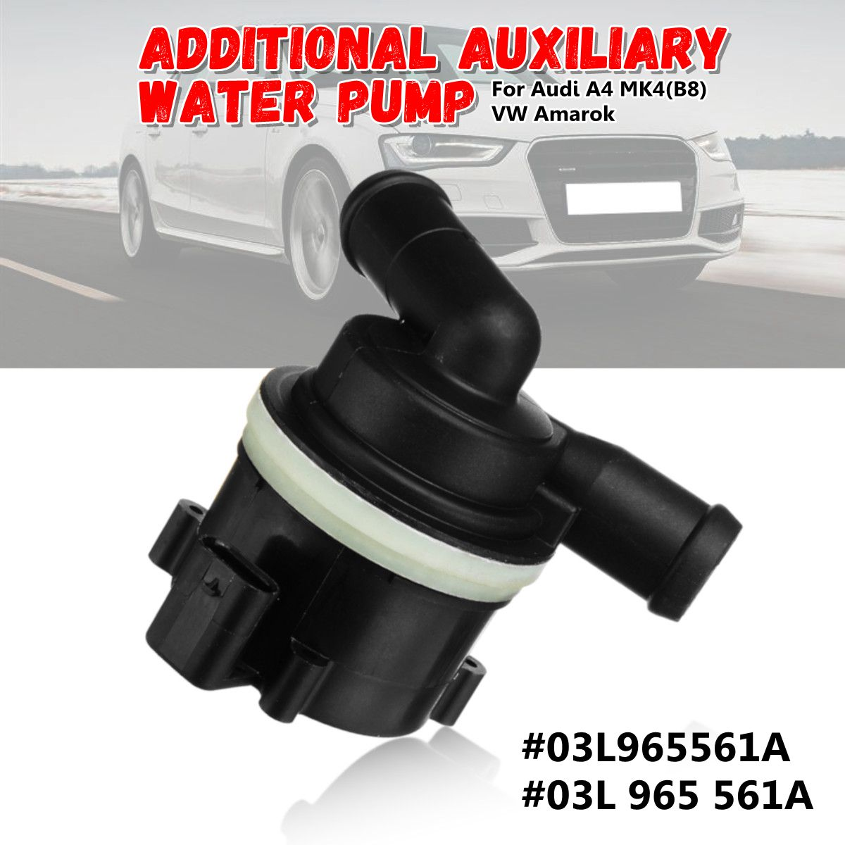 03L965561A 03L 965 561A Secondary Coolant Additional Auxiliary Water Pump for Audi A4 MK4(B8) for VW Amarok 2008-2015