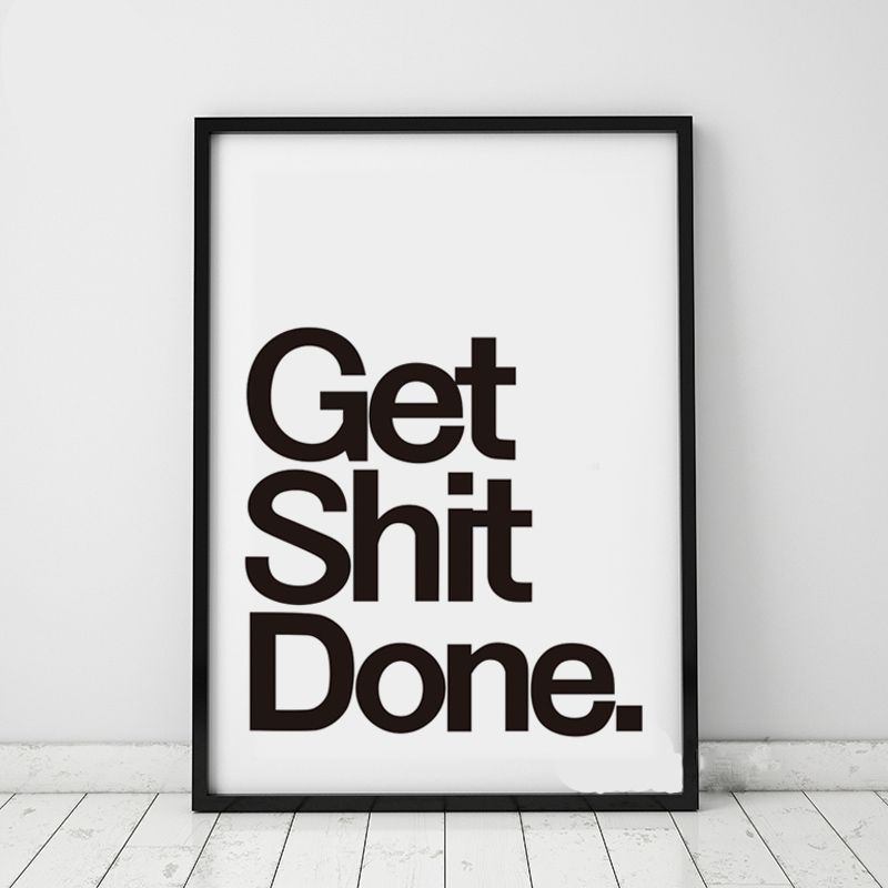 Modern black white get shit done inspirational quotes art canvas printing poster wall picture for living room home decoration in painting calligraphy