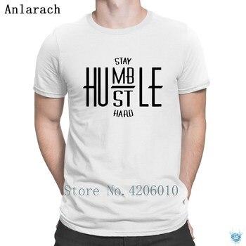 novedad nuevo 2018 más Humble para famoso corta Stay Hustle camisa camisetas t duro hombres Homme criatura manga divertido 8qpCwawxX