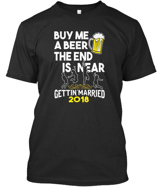 7c4b0699580 Mens Bachelor Party Groom 2018 Buy Me A Beer The End Is Near Premium Tee T- Shirt