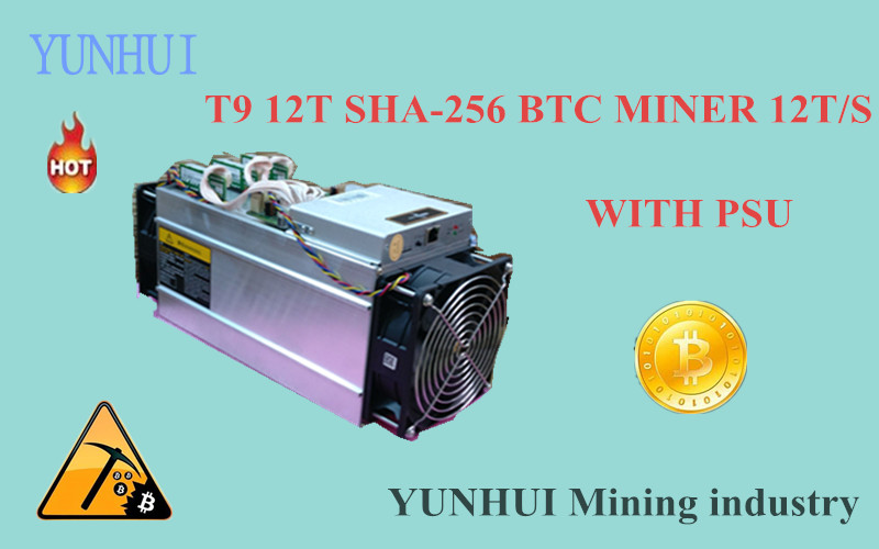 YUNHUI Mining machine supplier sell AntMiner T9 12TH/s (WITH PSU) Bitcoin Miner 16nm BTC Mining machine Power Consumption 1500W