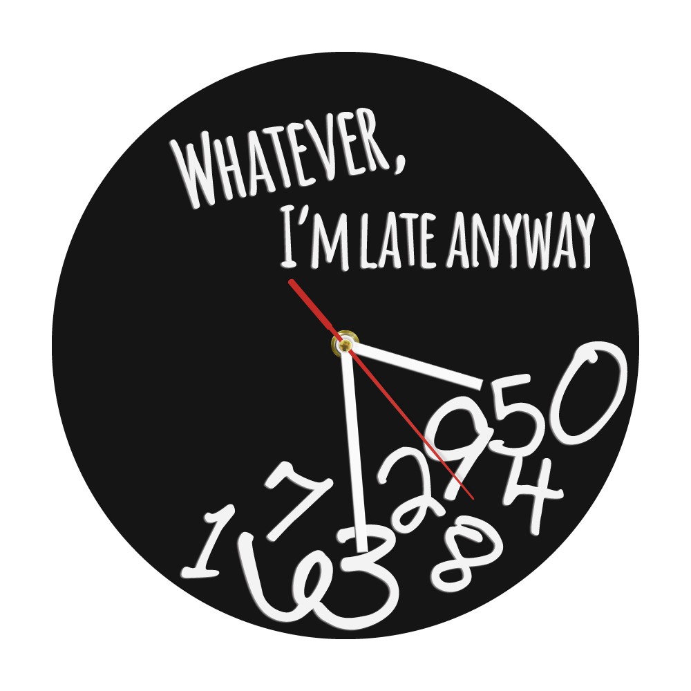 Whatever I'm Late Anyway Modern Wall Clock Whatever Inspirational Quote With Falling Numbers Wall Art Home Decor Wall Clock Gift