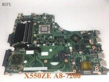 KEFU Per ASUS X550ZE K555Z A555Z X555Z X750/X550 scheda madre Del Computer Portatile A8-7200 CPU Scheda Madre con scheda grafica test di buona