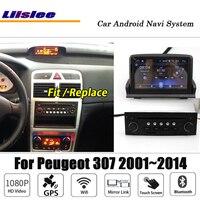 Liislee Android для peugeot 307 2001 ~ 2014 для стерео Радио автомобильной BT Wi Fi камера Carplay gps навигационная карта навигации системы Мультимедиа