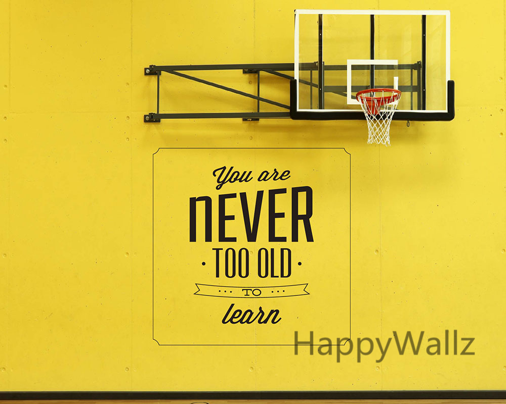 You Are Never Too Old To Learn Motivational Quote Wall Sticker DIY  Decorative Inspirational Quotes Office Wall Decal Q95 In Wall Stickers From  Home U0026 Garden ...