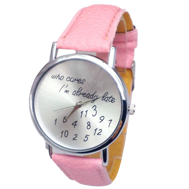 Hot sale Fashion Women watches Funny Comment Women Men Wrist Watches Who Cares Im Already Late Ltter Print Ladies Gift 2016
