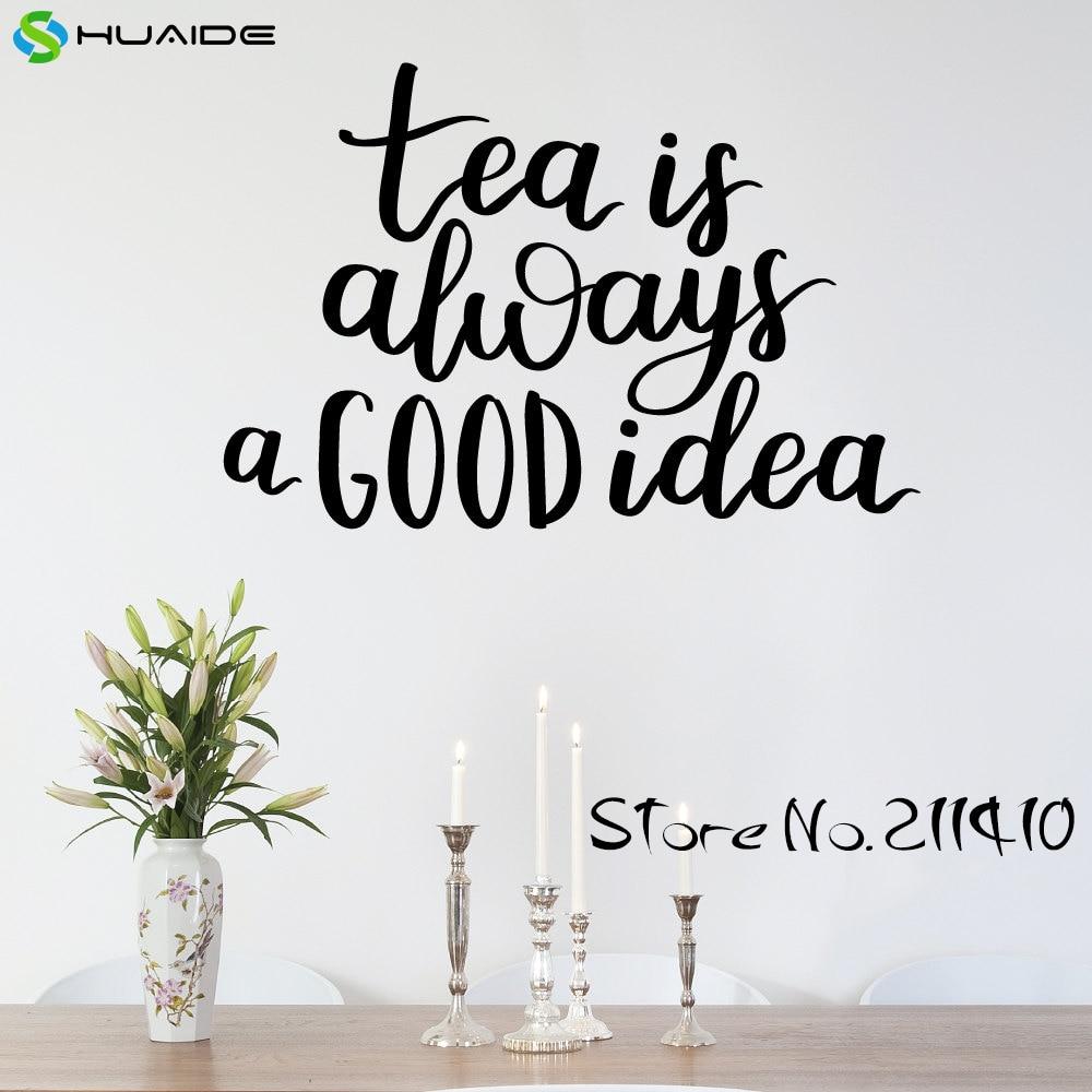 Tea Is Always A Good font b Idea b font Wall Decal Sticker For font b