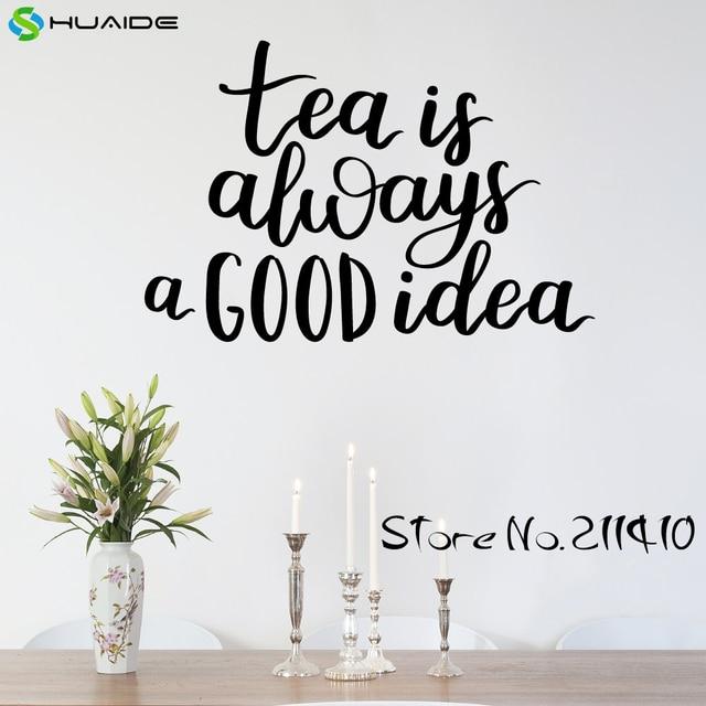Tee Ist Immer Eine Gute Idee Wandtattoo Für Küche Zimmer Fliesen  Wandkunst Dekors Vinilos Paredes