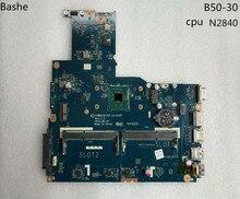 Бесплатная доставка Новый ziwb0/B1/E0 LA-b102p материнской lenovo ноутбук для B50-30 портативный (для Intel Процессор 100% тестирование n2840)