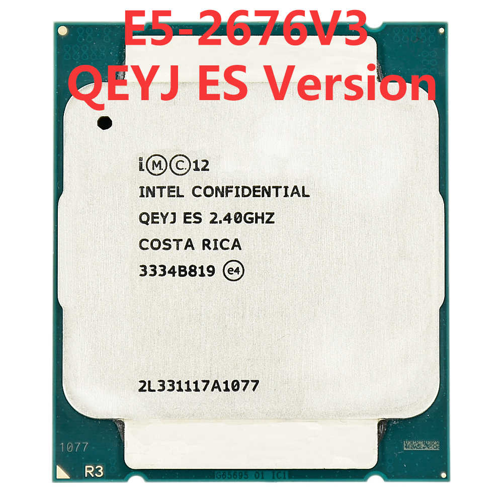 Intel Xeon server QEYJ ES engineer sample of E5-2676V3 ES Version QEYJ  2.40GHz135W 30M 12-CORES LGA2011-3 Processor