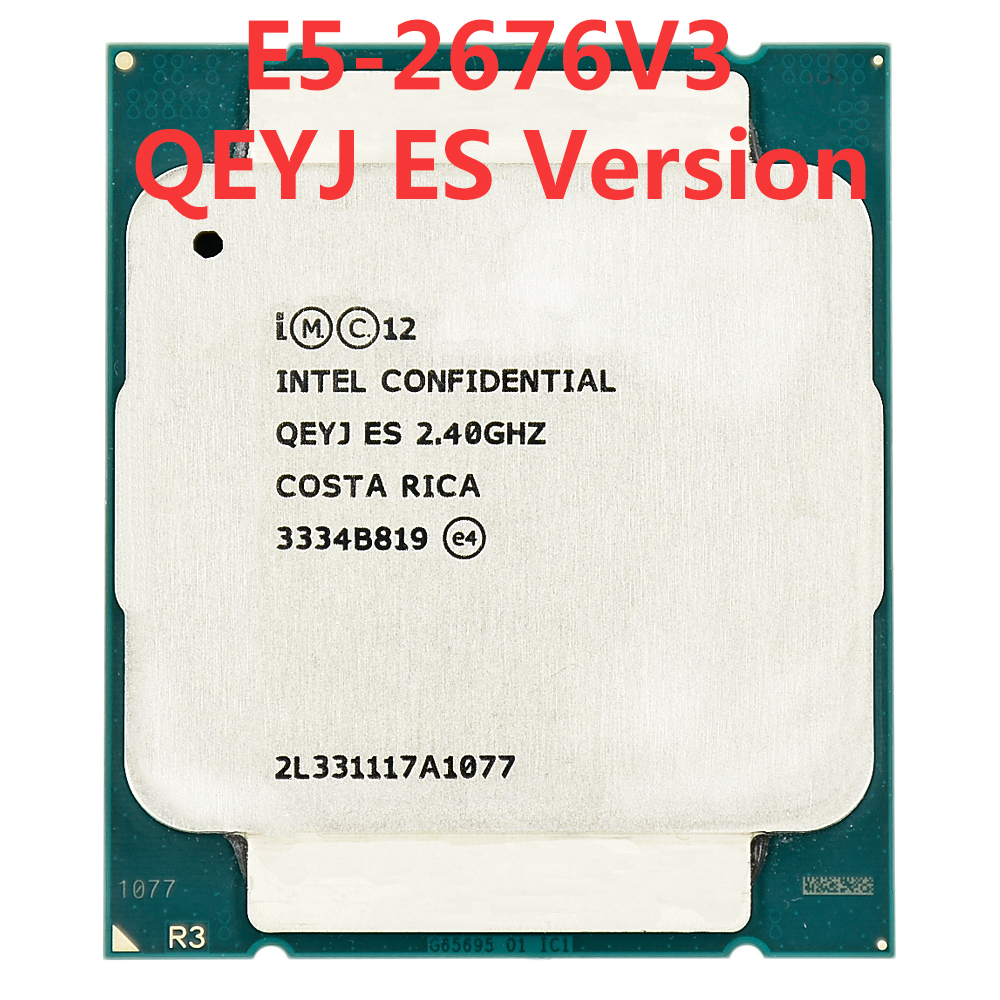 Intel Xeon serveur QEYJ ES ingénieur échantillon de E5-2676V3 ES Version QEYJ 2.40GHz135W 30 M 12 cœurs processeur de LGA2011-3