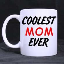 """White Mug Coffee Cups Mother's Day Gift """"Coolest Mother Ever""""Ceramic (11 Oz capacity)"""