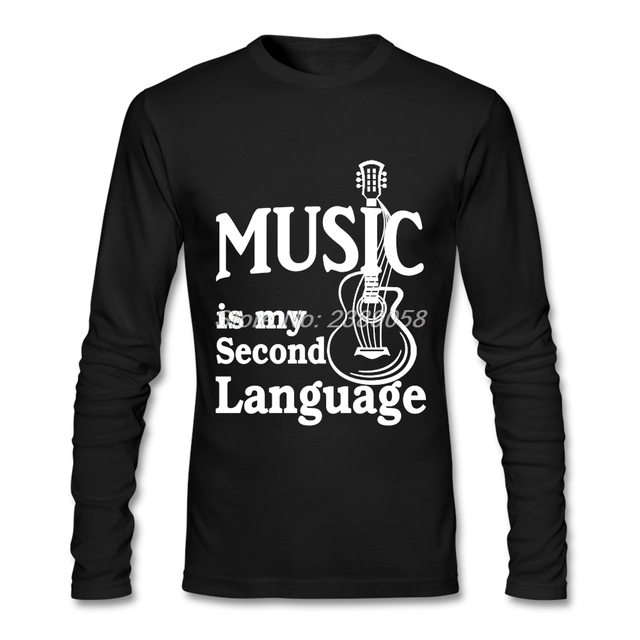 Men Tee Shirts Guitar Hip Hop Music is My Second Language Unique Tops Normal Long Sleeve Mens T Shirts 2XL