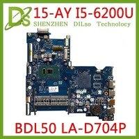 KEFU LA D704P motherboar for HP 15 AY 15 AC Laptop Motherboard BDL50 LA D704P REV:1.0 I5 6200U 854945 601 854945 001 original