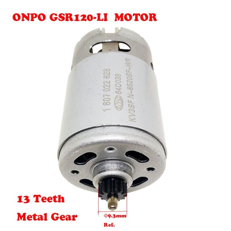 ONPO 12V13 teeth 1607022628 DC GEAR motor for BOSCH GSR120-LI(3601JF7000) electric drill Screwdriver maintenance spare parts