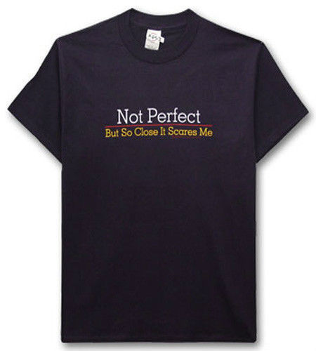 New Funny Not Perfect But So Close It Scares Me Mens T-Shirt Navy Blue