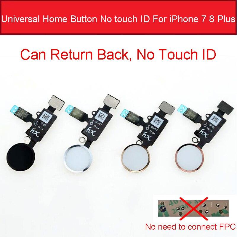 Universal Home Button Flex Cable For Iphone 7/7 Plus/8/8 Plus Return Key Back Botton No Fingerprint Touch ID Function