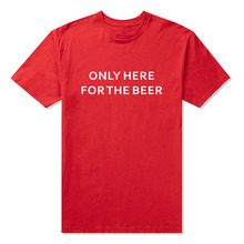 """Only Here For The Beer"" men's T-shirt"