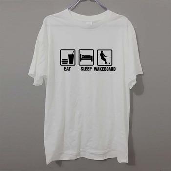 Eat sleep Wakeboard FUNNY Men T Shirt Tshirt Fashion New O Neck Cotton T-shirt Tee Camisetas 1