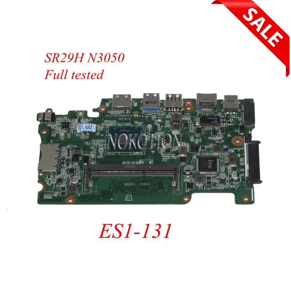 NOKOTION NBVB811001 Laptop Motherboard For Acer aspire ES1-131 MAIN BOARD DAZHKDMB6E0 DDR3 SR29H N3050 full tested nokotion laptop motherboard for acer aspire 3050 5050 5070 mb ag306 002 mbag306002 31zr3mb0030 mother board full tested
