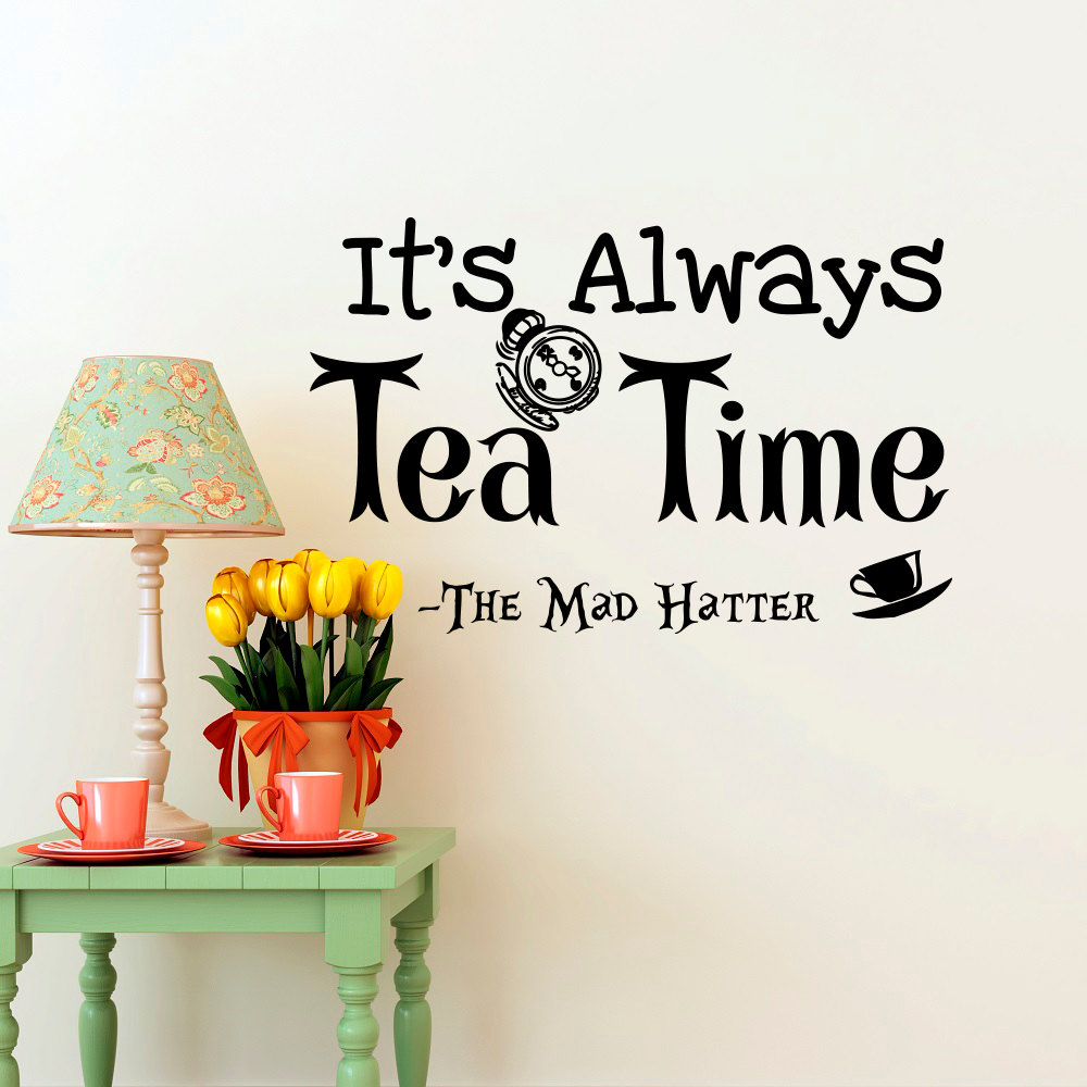 Alice In Wonderland Wall Decal Quotes Itu0027s Always Tea Time Mad Hatter Sayings  Wall Art Dining Room Kitchen Wall Sticker WY 34 In Wall Stickers From Home  ...