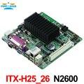 Mini itx материнская плата промышленного встраиваемые материнские платы ITX_H25_26 Intel Atom N2600/1.66 Г двухъядерный ПРОЦЕССОР