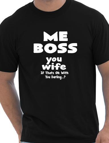 d7989604 Me Boss You Wife Mens Funny Birthday Gift T-Shirt More Size and Colors-