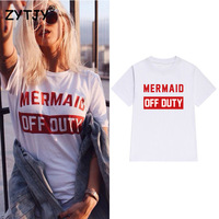Mermaid Off Duty Letters Print Women Tshirt Cotton Casual Funny T Shirt For Lady Girl Top