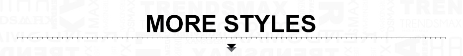 MORE STYLES