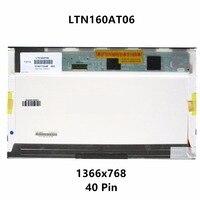 16'' Laptop LCD Screen Display Matrix Panel LTN160AT06 U01 U02 U03 U04 LTN160AT06 A01 LTN160AT06 B01 H01 T01 W01 HSD160PHW B00