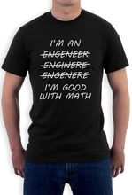 I'm An Engineer I'm Good with Math – Funny Adult T-Shirt Engineering Joke Fashion Cotton T-Shirts