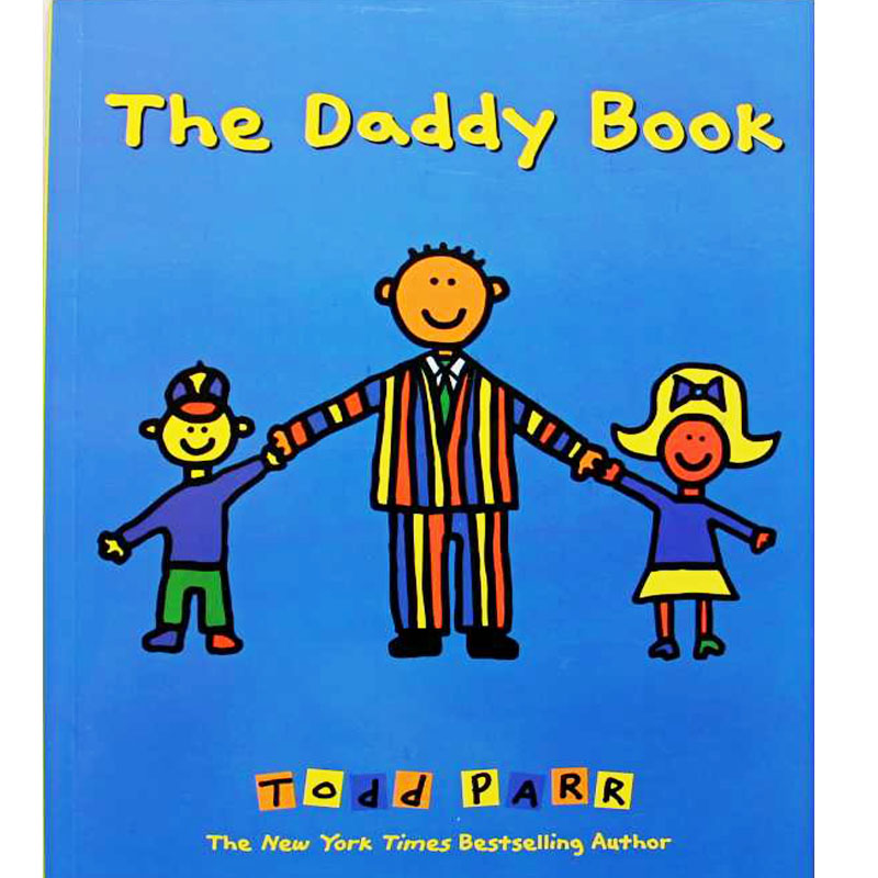 The Daddy Book By Todd Parr Educational English Picture Book Learning Card Story Book For Baby Kids Children Gifts
