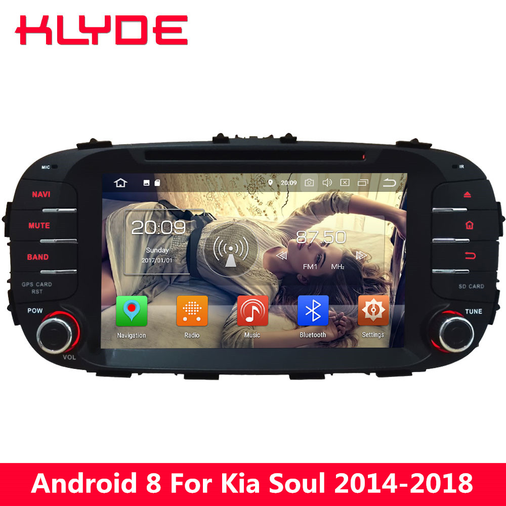 KLYDE Android 8.0 4G Octa Core 4GB RAM 32GB ROM FM Car DVD Multimedia Player Radio Stereo For Kia Soul 2014 2015 2016 2017 2018 android 8 0 octa core 4gb ram 32gb rom car dvd radio multimedia stereo player 1024 600 gps navigation for kia sportage 2010 2012