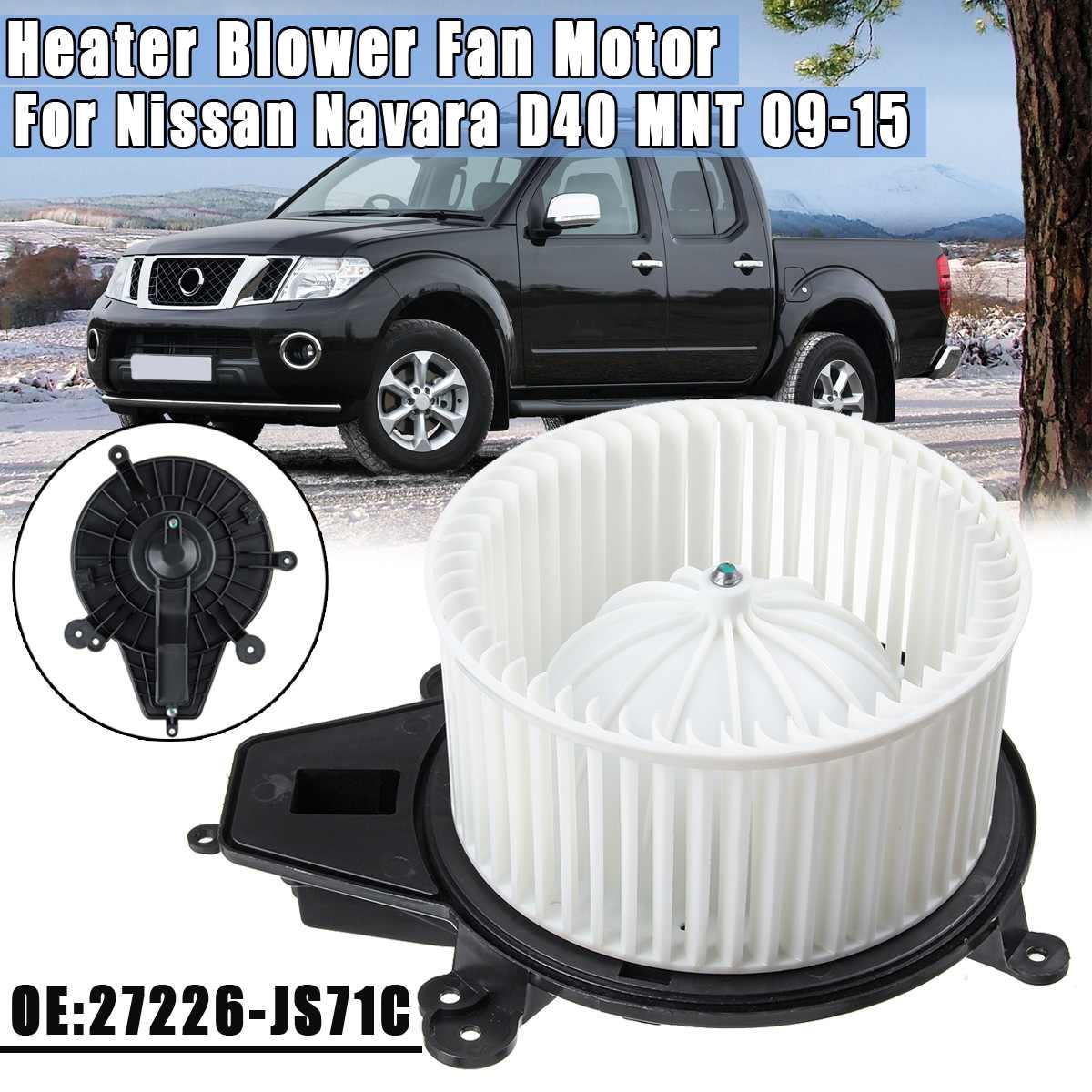 1 PC LHD RHD voiture souffleur d'air chauffage ventilateur chauffage moteur pour Nissan Navara D40 MNT 2009 2010 2011-2015 # 27226-JS71C 27226-JS60B
