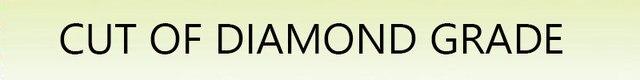 CUT OF DIAMOND GRADE