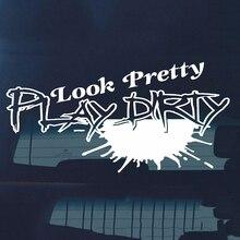 Look Pretty Play Dirty Fashion Personality Creative Vinyl Decor Decals Motorcycle SUVs Bumper Car Stickers недорого