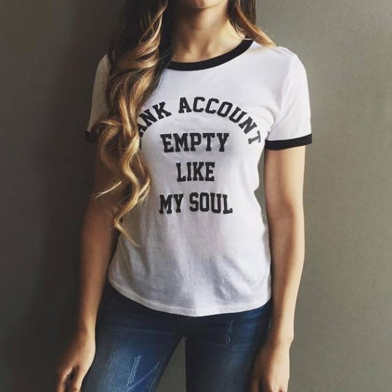 bank account empty like my soul Women tumblr shirt hipster grunge funny t shirt aesthetic ringer Female t shirt casual top tees Karachi